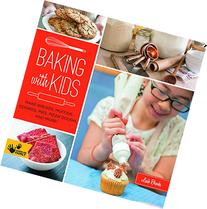 Baking with Kids: Make Breads, Muffins, Cookies, Pies, Pizza