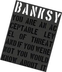 Banksy.: You Are an Acceptable Level of Threat