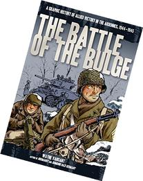 The Battle of the Bulge: A Graphic History of Allied Victory