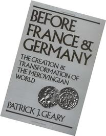Before France and Germany: The Creation and Transformation
