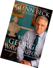 Being George Washington: The Indispensable Man, as You've