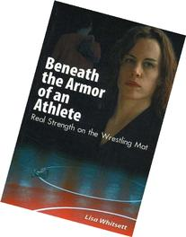 Beneath the Armor of an Athlete: Real Strength on the