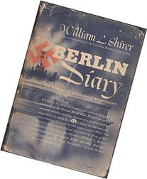 Berlin Diary: The Journal of a Foreign Correspondent, 1934-