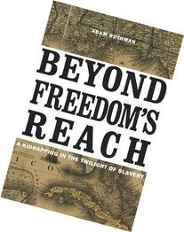 Beyond Freedom's Reach: A Kidnapping in the Twilight of
