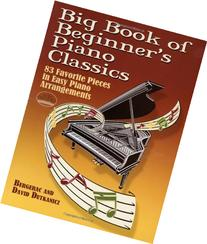 Big Book of Beginner's Piano Classics: 83 Favorite Pieces in