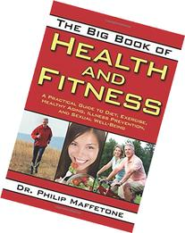 The Big Book of Health and Fitness: A Practical Guide to