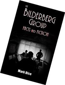 The Bilderberg Group :  Facts & Fiction