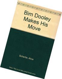 Bim Dooley Makes His Move