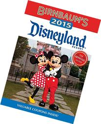Birnbaum's 2015 Disneyland Resort: The Official Guide