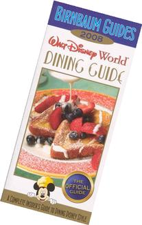 Birnbaum's Walt Disney World Dining Guide 2008