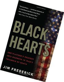 Black Hearts : One Platoon's Descent into Madness in Iraq's