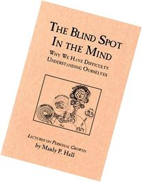 Blind Spot in the Mind: Lectures on Personal Growth