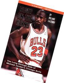 Blood on the Horns: The Long Strange Ride of Michael Jordan'