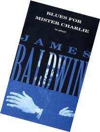 Blues for Mister Charlie: A Play