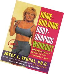 Bone Building Body Shaping Workout: Strength Health Beauty