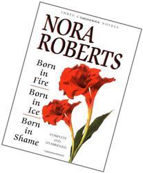 Born In Fire; Born In Ice; Born In Shame: Three Complete