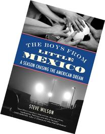 The Boys from Little Mexico: A Season Chasing the American