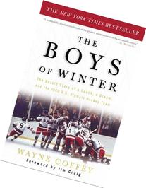 The Boys of Winter: The Untold Story of a Coach, a Dream,