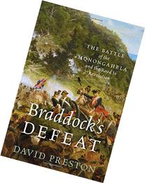 Braddock's Defeat: The Battle of the Monongahela and the