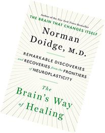 The Brain's Way of Healing: Remarkable Discoveries and