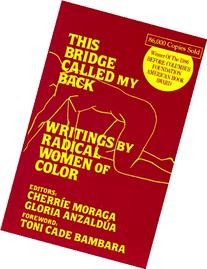 This Bridge Called My Back: Writings by Radical Women of