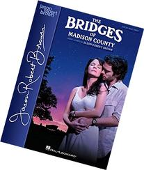 The Bridges of Madison County: Vocal Selections - Vocal Line