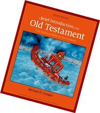 A Brief Introduction to the Old Testament: The Hebrew Bible