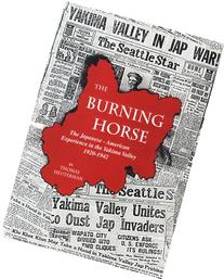 The Burning Horse: The Japanese-American Experience in the