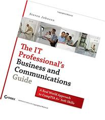 The IT Professional's Business and Communications Guide: A
