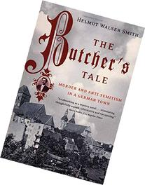 The Butcher's Tale: Murder and Anti-Semitism in a German