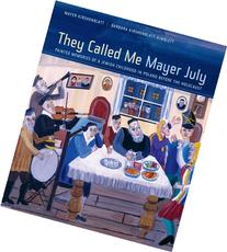 They Called Me Mayer July: Painted Memories of a Jewish