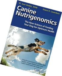 Canine Nutrigenomics: The New Science of Feeding Your Dog