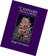 The Cannabis Encyclopedia: The Definitive Guide to