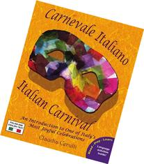 Carnevale Italiano - Italian Carnival: An Introduction to