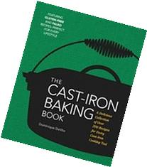 The Cast Iron Baking Book: More Than 175 Delicious Recipes