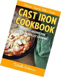 Cast Iron Cookbook: Delicious Recipes for Cast Iron Skillet