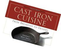 Cast Iron Cuisine: From Breakfast to Dessert