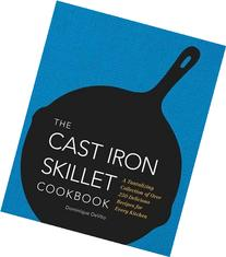 The Cast Iron Skillet Cookbook: A Tantalizing Collection of