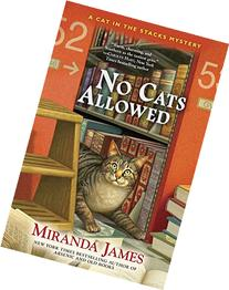 No Cats Allowed: Cat in the Stacks Mystery