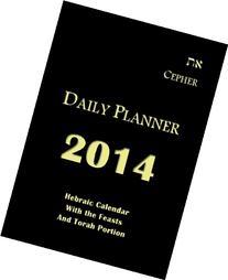 Cepher Daily Planner 2014: Hebraic Calendar with the Feasts