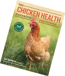 The Chicken Health Handbook, 2nd Edition: A Complete Guide
