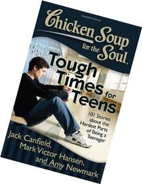 Chicken Soup for the Soul: Tough Times for Teens: 101
