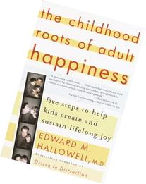 The Childhood Roots of Adult Happiness: Five Steps to Help