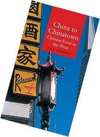 China to Chinatown : Chinese Food in the West