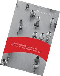 China's Trapped Transition: The Limits of Developmental