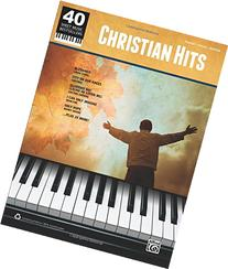 40 Sheet Music Bestsellers -- Christian Hits: Piano/Vocal/
