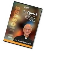 THE CHURCH: GOD'S PLAN SEASON 2:FR. THOMAS DUBAY* AN EWTN 4