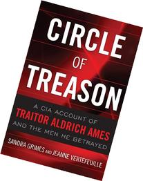 Circle of Treason: A CIA Account of Traitor Aldrich Ames and