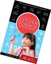 Citizen Science Guide for Families: Taking Part in Real