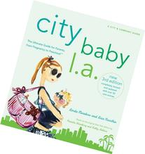 City Baby L.A. The Ultimate Guide for Los Angeles Parents,